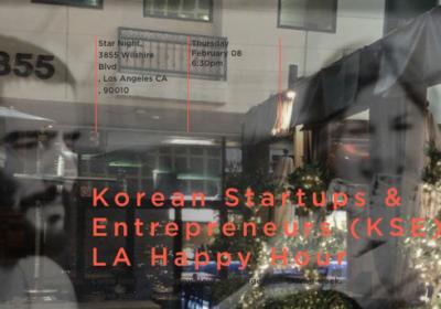 Korean Startups & Entrepreneurs (KSE)-LA Happy Hour