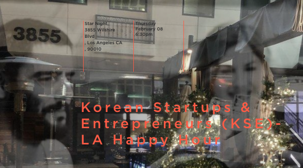Korean Startups & Entrepreneurs (KSE)-LA Happy Hour